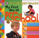 First Experiences: My First Day at Preschool Cover Image