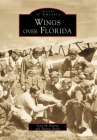 Wings Over Florida (Images of Aviation) Cover Image