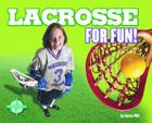 Lacrosse for Fun! Cover Image