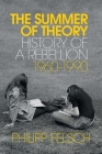 The Summer of Theory: History of a Rebellion, 1960-1990 Cover Image