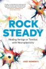 Rock Steady: Healing Vertigo or Tinnitus with Neuroplasticity Cover Image