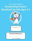 Trace Letters Alphabet Handwriting Practice Workbook for Kids Ages 3-5: Preschool Writing Workbook with Sight Words for Pre K, Kindergarten Handwritin Cover Image