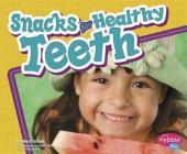 Snacks for Healthy Teeth (Pebble Plus: Healthy Teeth) Cover Image