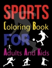 Sports Coloring Book For Adults And Kids: Sports Coloring Book Cover Image