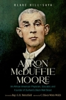Aaron McDuffie Moore: An African American Physician, Educator, and Founder of Durham's Black Wall Street Cover Image