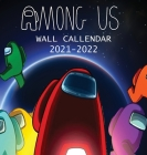 2021-2022 Among Us Wall Calendar: Among us imposter and characters (8.5x8.5 Inches Large Size) 18 Months Wall Calendar Cover Image
