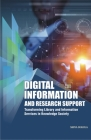 Digital Information and Research Support: Transforming Library and Information Services in Knowledge Society Cover Image
