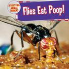 Flies Eat Poop! (Disgusting Animal Dinners #3) Cover Image