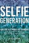 The Selfie Generation: Exploring Our Notions of Privacy, Sex, Consent, and Culture Cover Image