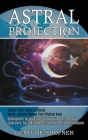 Astral Projection: Development for Mystical Spirit Walking & Out of Body Experience, Day & Night Meditation, Hypnosis & Affirmations (Mas Cover Image