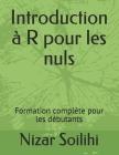Introduction à R pour les nuls: Formation complète pour les débutants Cover Image