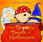 The Spooky Smells of Halloween (Scented Storybook) Cover Image