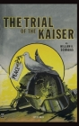 The Trial of the Kaiser Cover Image