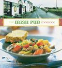 The Irish Pub Cookbook: (Irish Cookbook, Book on Food from Ireland, Pub Food from Ireland) Cover Image