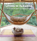 Living in Paradise: At Home in the Tropics: Bali, Java, Thailand Cover Image