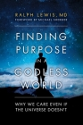 Finding Purpose in a Godless World: Why We Care Even If the Universe Doesn't Cover Image