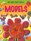 Models (Art and Craft Skills (Sea-To-Sea)) Cover Image