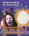 Understanding the Brain and the Nervous System (Understanding the Human Body (Library)) Cover Image