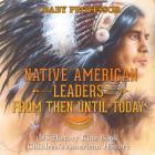 Native American Leaders From Then Until Today - US History Kids Book - Children's American History Cover Image