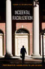 Incidental Racialization: Performative Assimilation in Law School Cover Image