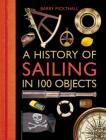 A History of Sailing in 100 Objects Cover Image
