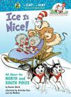 Ice Is Nice!: All about the North and South Poles Cover Image
