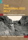 The Marginalized Self: Tale of Resistance of a Community Cover Image