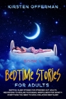 Bedtime Stories for Adults: Restful sleep stories for stressed out adults, meditations to healing your brain, mindfulness for anxiety. Everything (Book 1) Cover Image