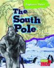 The South Pole (Read Me!: Explorer Tales) Cover Image