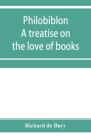 Philobiblon: a treatise on the love of books Cover Image