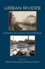 Urban Rivers: Remaking Rivers, Cities, and Space in Europe and North America (Pittsburgh Hist Urban Environ) Cover Image