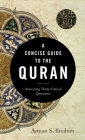 A Concise Guide to the Quran: Answering Thirty Critical Questions Cover Image