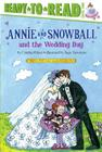 Annie and Snowball and the Wedding Day: Ready-to-Read Level 2 Cover Image