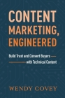 Content Marketing, Engineered: Build Trust and Convert Buyers with Technical Content Cover Image