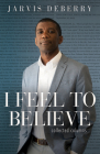 I Feel to Believe: Collected Columns Cover Image