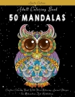 Adult Coloring Book: 50 Mandalas: Creative Coloring Book With Stress-Relieving Animal Designs For Relaxation And Meditation Cover Image