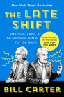 The Late Shift: Letterman, Leno, & the Network Battle for the Night Cover Image