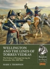 Wellington and the Lines of Torres Vedras: The Defence of Portugal During the Peninsular War, 1807-1814 (From Reason to Revolution) Cover Image