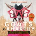 Goats of Anarchy: One Woman's Quest to Save the World One Goat at a Time Cover Image