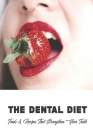 The Dental Diet: Foods & Recipes That Strengthen Your Teeth: Dental Diet Recipes Cover Image