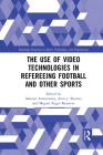 The Use of Video Technologies in Refereeing Football and Other Sports Cover Image