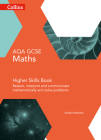 Collins GCSE Maths — AQA GCSE Maths Higher Skills Book: Reason, Interpret and Communicate Mathematically and Solve Problems Cover Image
