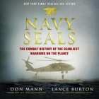Navy Seals: The Combat History of the Deadliest Warriors on the Planet Cover Image