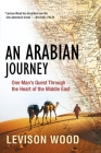 An Arabian Journey: One Man's Quest Through the Heart of the Middle East Cover Image