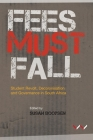 Fees Must Fall : Student Revolt, Decolonisation and Governance in South Africa Cover Image