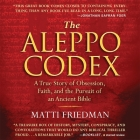 The Aleppo Codex Lib/E: A True Story of Obsession, Faith, and the Pursuit of an Ancient Bible Cover Image