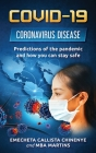 Covid-19: Coronavirus Disease - Predictions of the pandemic and how you can stay safe Cover Image