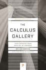 The Calculus Gallery: Masterpieces from Newton to Lebesgue Cover Image