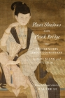 Plum Shadows and Plank Bridge: Two Memoirs about Courtesans (Translations from the Asian Classics) Cover Image