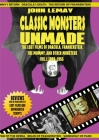 Classic Monsters Unmade: The Lost Films of Dracula, Frankenstein, the Mummy, and Other Monsters (Volume 1: 1899-1955) Cover Image